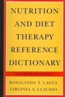 Cover of: Nutrition And Diet Therapy Reference Dictionary - Fourth Edition