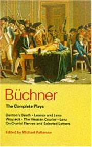 Cover of: Büchner: The Complete Plays: Danton's Death, Leonce and Lena, Woyzeck, the Hessian Courier, Lenz, on Cranial Nerves, and Selected Letters
