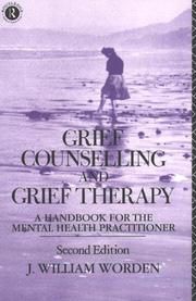 Cover of: Grief counselling and grief therapy: a handbook for the mental health practitioner