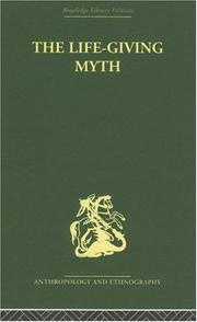 Cover of: The Life-Giving Myth (Routledge Library Editions: Anthropology and Ethnography)