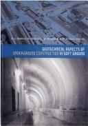Cover of: Geotechnical Aspects of Underground Construction in Soft Ground