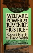 Cover of: Welfare, Power and Juvenile Justice