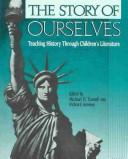 Cover of: The Story of Ourselves: Teaching History Through Children's Literature