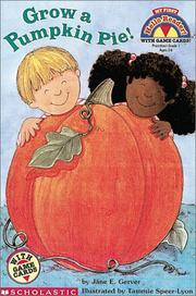 Cover of: Grow a Pumpkin Pie! (My First Hello Reader)