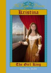 Cover of: Kristina: The Girl King, Sweden, 1638 (Royal Diaries)