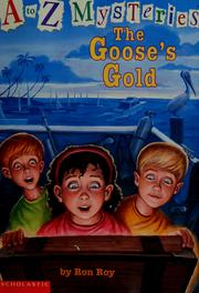 Cover of: The goose's gold (A to Z mysteries)