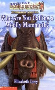 Cover of: America's Horrible Histories #01: Who Are You Calling A Woolly Mammoth (America's Funny But True History)