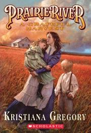 Cover of: Prairie River 2: Grateful Harvest