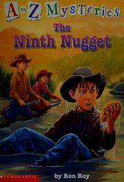 Cover of: The ninth nugget (A to Z mysteries)