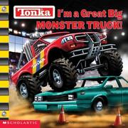 Cover of: Tonka I'm A Great Big Monster Truck