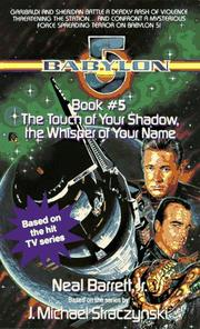Cover of: The Touch of Your Shadow, the Whisper of Your Name (Babylon 5, Book 5)