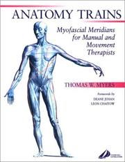 Cover of: Anatomy Trains: Myofascial Meridians for Manual and Movement Therapists