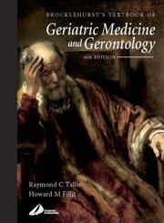 Cover of: Brocklehurst's Textbook of Geriatric Medicine and Gerontology (Brocklehurst's Textbook of Geriatric Medicine & Gerontology)