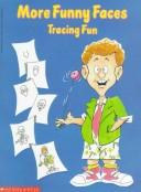 Cover of: More Funny Faces Tracing Fun