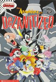 Cover of: The Animaniacs Get Dezanitized (Scholastic Graphic Novel)