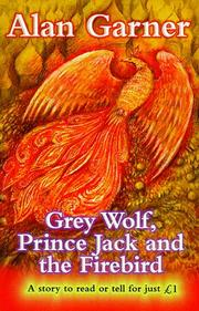 Cover of: Grey Wolf, Prince Jack and the Firebird (Everystory S.)