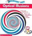 Cover of: Optical Illusions (Scholastic Discovery Boxes)