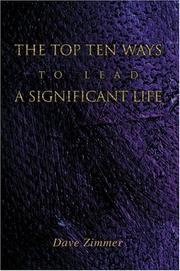 Cover of: The Top Ten Ways to Lead a Significant Life