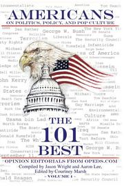 Cover of: Americans on Politics, Policy, and Pop Culture: The 101 Best Opinion Editorials From OpEds.com