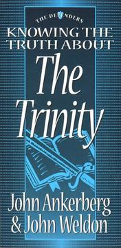Cover of: Knowing the truth about the Trinity