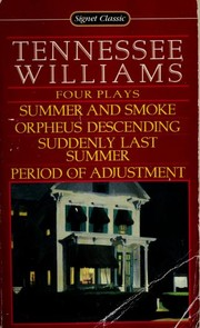 Cover of: Four Plays (Orpheus Descending / Period of Adjustment / Suddenly Last Summer / Summer and Smoke)