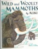 Cover of: Wild and Woolly Mammoths (Trophy Picture Books)