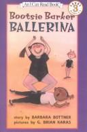 Cover of: Bootsie Barker Ballerina (I Can Read Books (Harper Paperback))