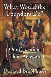 Cover of: What Would the Founders Do?: Our Questions, Their Answers