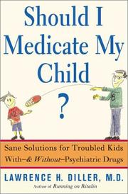 Cover of: Should I Medicate My Child? Sane Solutions for Troubled Kids with--and without--Psychiatric Drugs
