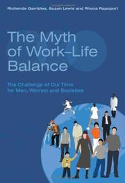 Cover of: The Myth of Work-Life Balance: The Challenge of Our Time for Men, Women and Societies