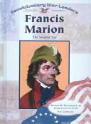 Cover of: Francis Marion (Revolutionary War Leaders)