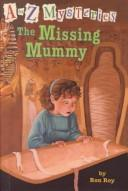 Cover of: The Missing Mummy (A to Z Mysteries (Sagebrush))