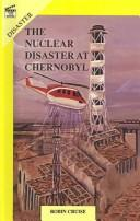 Cover of: Nuclear Disaster at Chernobyl