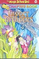 Cover of: Insect Invaders (Magic School Bus Science Chapter Books (Sagebrush))