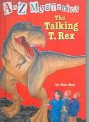 Cover of: Talking T. Rex (A to Z Mysteries (Sagebrush))