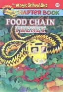 Cover of: Food Chain Frenzy (Magic School Bus Science Chapter Books (Sagebrush))
