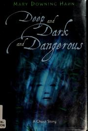 Cover of: Deep and Dark and Dangerous: A Ghost Story