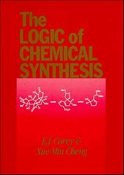 Cover of: The Logic of Chemical Synthesis