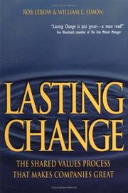 Cover of: Lasting Change the Shared Values Process That Makes Companies Great