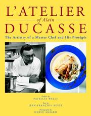 Cover of: L'Atelier of Alain Ducasse: The Artistry of a Master Chef and His Proteges
