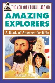 Cover of: The New York Public Library amazing explorers : a book of answers for kids