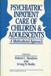 Cover of: Psychiatric Inpatient Care of Children and Adolescents