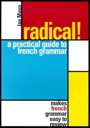 Cover of: Radical! A Practical Guide to French Grammar