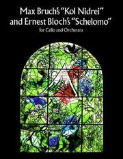 "Cover of: Bruch's ""Kol Nidrei"" & Bloch's ""Schelomo"": for Cello and Orchestra in Full Score"