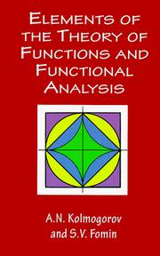 Cover of: Elements of the Theory of Functions and Functional Analysis