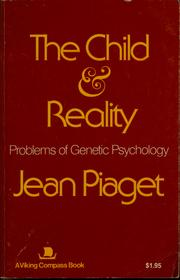 Cover of: The child and reality: Problems of Genetic Psychology