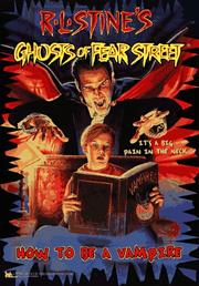 Cover of: How to Be a Vampire: R L Stine's Ghosts of Fear Street #13