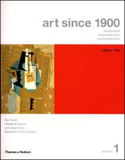 Cover of: Art Since 1900: Modernism, Antimodernism, Postmodernism, Vol. 1