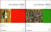 Cover of: Art Since 1900: Modernism, Antimodernism, Postmodernism, Volume 1