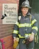 Cover of: Ms. Murphy Fights Fires (Our Neighborhood)